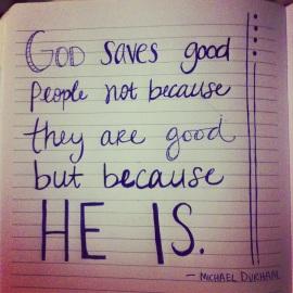 God saves good people