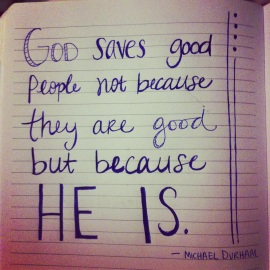 God saves good people