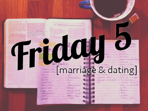 fridayfivemarriageanddating