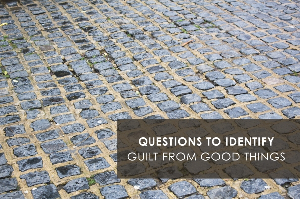questions to identify guilt from good things.jpg