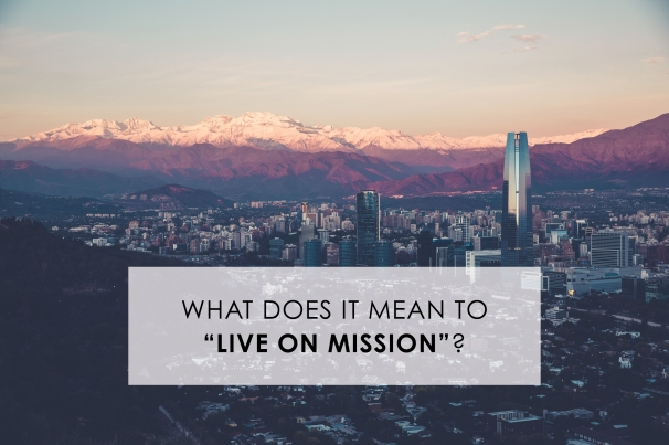 what does it mean to live on mission.jpg