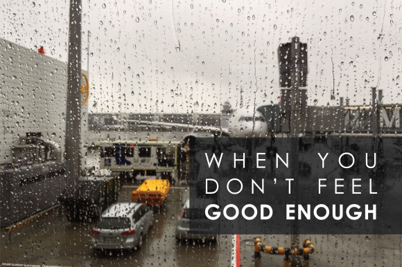 When you dont feel good enough.jpg