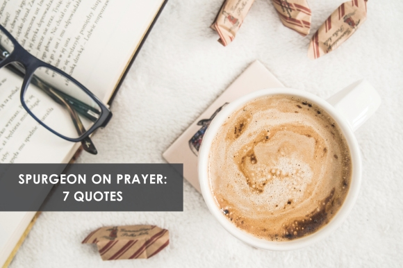 7 spurgeon quotes on prayer.jpg