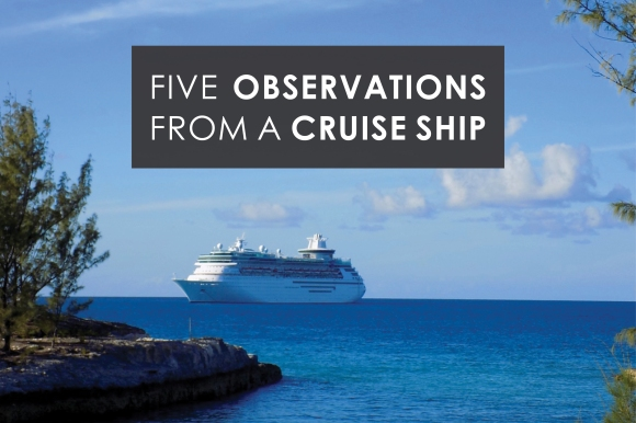 five observations from a cruise ship.jpg