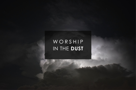 worship in the dust blog