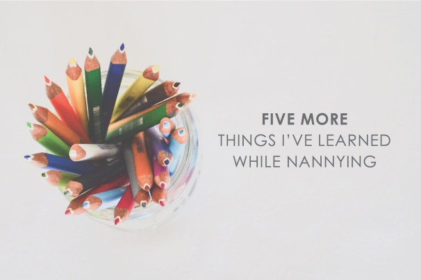 four more things i've learned while nannying.jpg